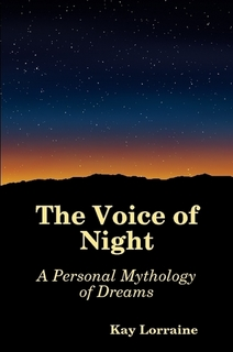 The Voice of Night - A Personal Mythology of Dreams