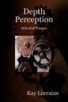 Depth Perception - Selected Poems by Kay Lorraine