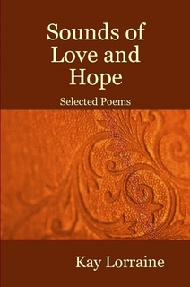 Sounds of Love and Hope - Selected Poems by Kay Lorraine