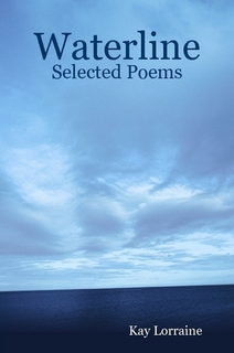 Waterline - Selected Poems by Kay Lorraine